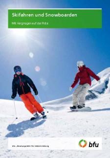 Skifahren und Snowboarden: Sicherheit vor allem