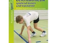 Buchtipp:  Leichtathletik spielend lernen und trainieren