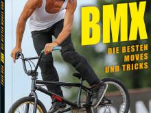 Buchtipp: BMX – die besten Moves und Tricks